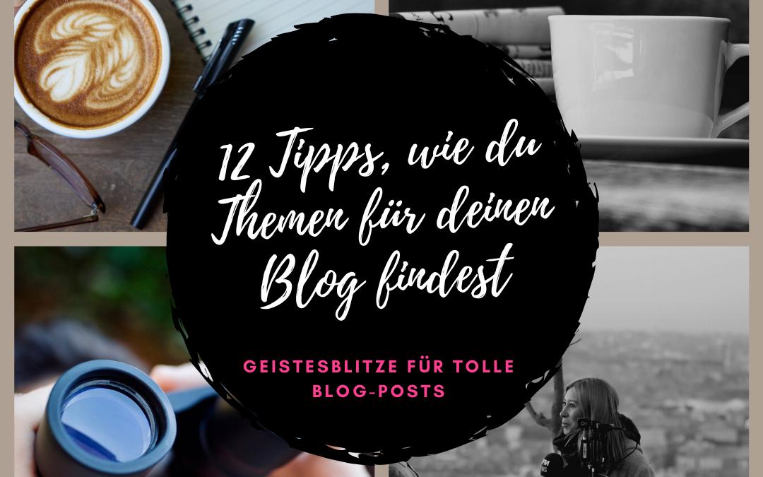 12 Top-Tipps: So kommst du auf Ideen für spannende Themen auf deinem Blog