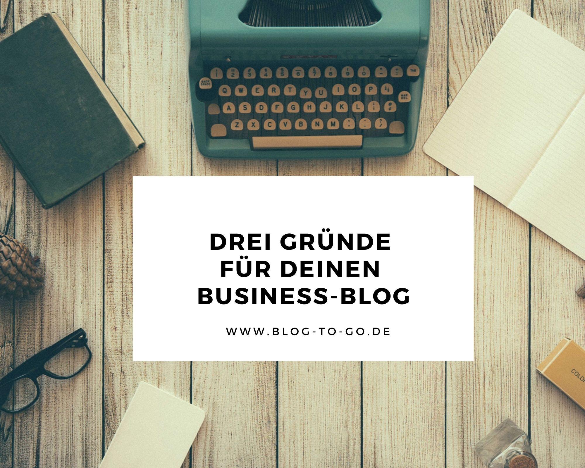 Drei Gründe für deinen Business-Blog